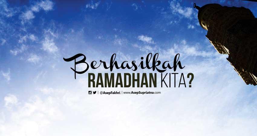 Berhasilkah Ramadhan Kita?