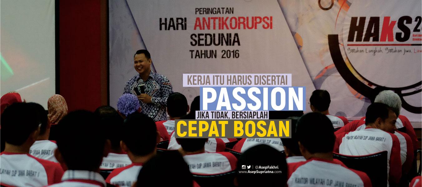 Kerja dengan Passion